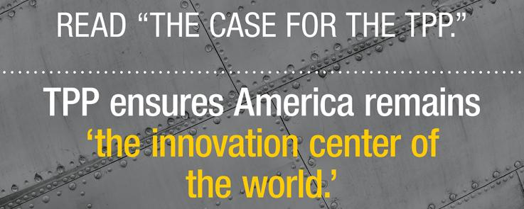 The Trans-Pacific Partnership ensures America remains the innovation center of the world.